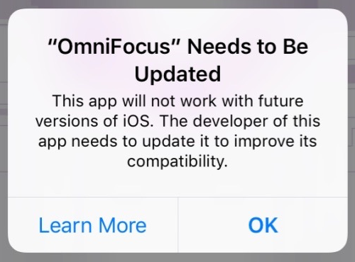 """OmniFocus"" Needs to Be Updated: This app will not work with future versions of iOS. The developer of this app needs to update it to improve its compatibility."